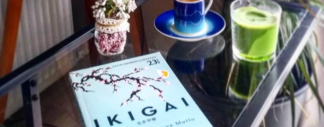 Yeni Bir Varoluş Felsefesi: IKIGAI